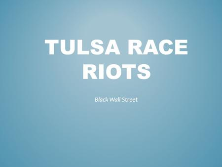 Tulsa Race Riots Black Wall Street.