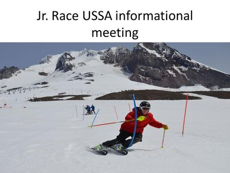 Jr. Race USSA informational meeting. Team Gilboa Leadership Team Gilboa Parent Board of Directors Team Gilboa Executive Director, George Balch Team.