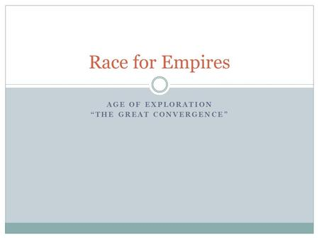 "AGE OF EXPLORATION ""THE GREAT CONVERGENCE"" Race for Empires."