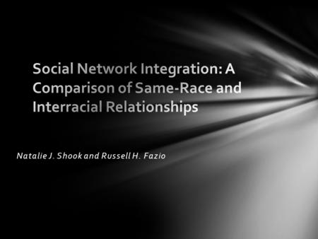 Natalie J. Shook and Russell H. Fazio. Identify factors that promote the integration of outgroup members into an individual's social network Purpose of.