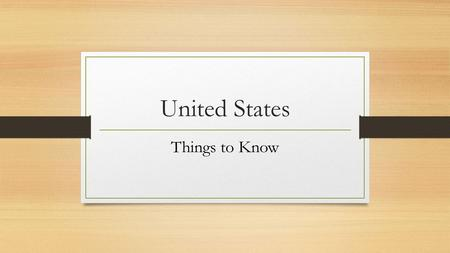 United States Things to Know. United States – Ethnic Breakdown White 64% Black 13% Asian 4.5% Native American 1% Hispanic 16%