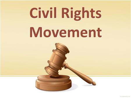 Civil Rights Movement. What do you know or remember about the Civil Rights Movement? Brainstorm in small groups using the organizer.