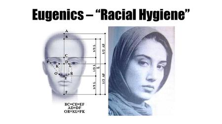 "Eugenics – ""Racial Hygiene"". SCIENCE OF SALVATION (Weimar Eugenics 1919-1933) 2 million German men were killed in World War I The ""unfit"" (mentally and."