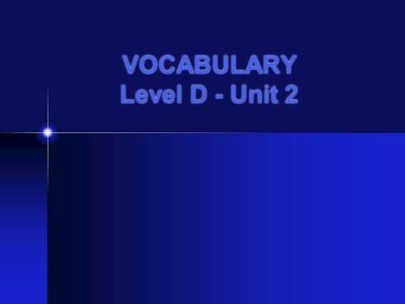VOCABULARY Level D - Unit 2. compensatecompensate.