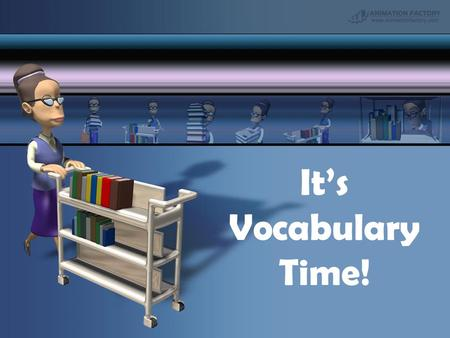 It's Vocabulary Time!. Vocabulary Workshop, Level D Etymologies: Unit 2 Adjourn (v.) to stop proceedings temporarily; move to another place.