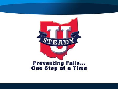 A Falls Epidemic in Ohio Falls are the #1 cause of injuries leading to ER visits, hospitalizations and deaths for Ohioans age 65+: An injury every 2.5.