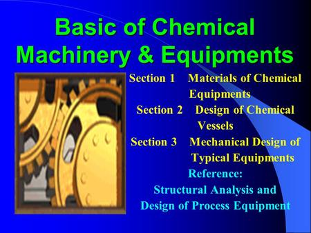 Basic of Chemical Machinery & Equipments