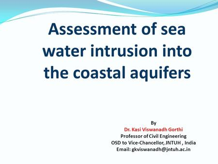 Assessment of sea water intrusion into the coastal aquifers