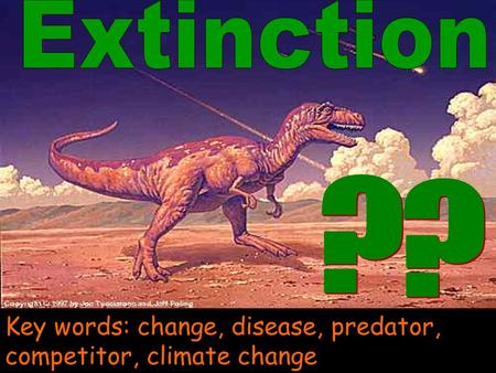 Biology 1b Evolution and Environment GCSE CORE Key words: change, disease, predator, competitor, climate change.