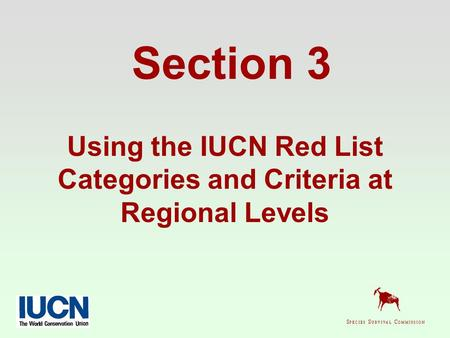 Section 3 Using the IUCN Red List Categories and Criteria at Regional Levels.