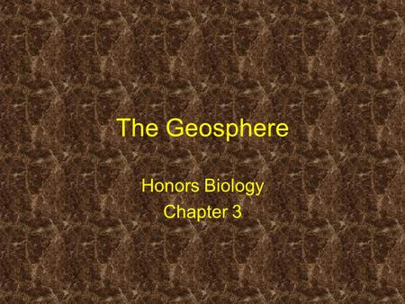 The Geosphere Honors Biology Chapter 3. Definition The solid part of the earth, including all rock, soil, and sediments 6378 km radius Determined by seismic.