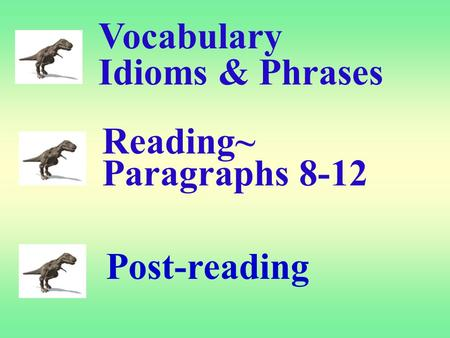 Vocabulary Idioms & Phrases Reading~ Paragraphs 8-12 Post-reading.