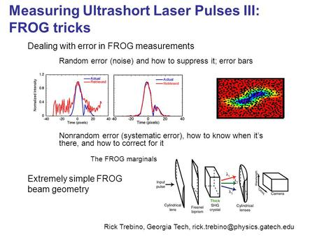 Measuring Ultrashort Laser Pulses III: FROG tricks