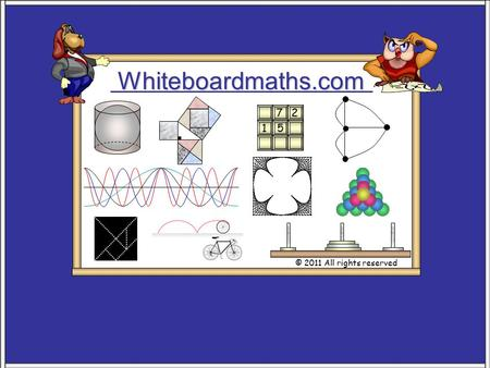 Whiteboardmaths.com © 2011 All rights reserved 5 7 2 1.