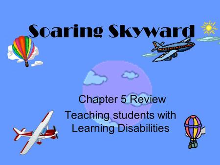 Chapter 5 Review Teaching students with Learning Disabilities