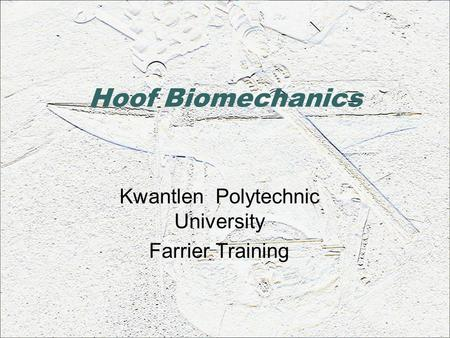 Hoof Biomechanics Kwantlen Polytechnic University Farrier Training.