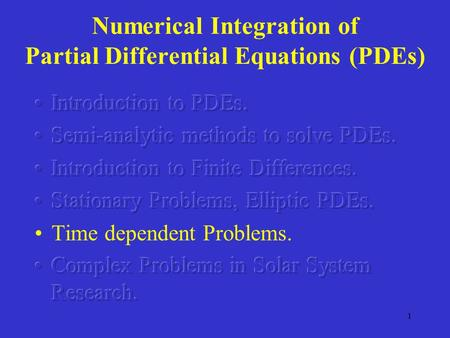 Numerical Integration of Partial Differential Equations (PDEs)