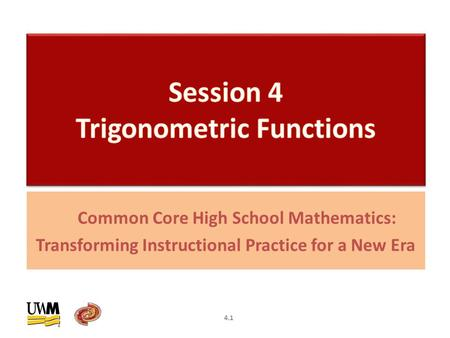 Common Core High School Mathematics: Transforming Instructional Practice for a New Era 4.1.