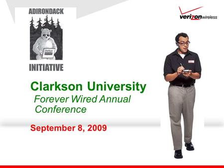 Clarkson University Forever Wired Annual Conference September 8, 2009.