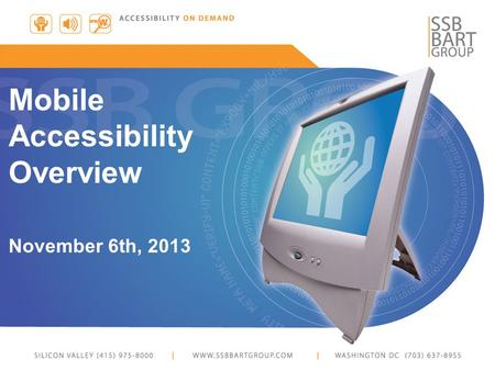Mobile Accessibility Overview November 6th, 2013.