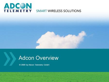 © 2009 by Adcon Telemetry GmbH » » » Adcon Overview.