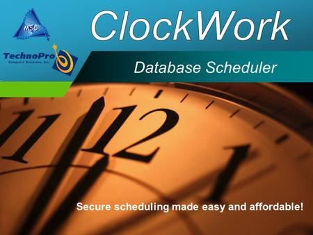 Company LOGO Database Scheduler Secure scheduling made easy and affordable!