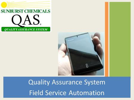 Quality Assurance System Field Service Automation.