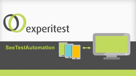 SeeTestAutomation. End-to-End Suite of Tools for iOS, Android, BlackBerry & Windows Phone Automation tools for 24/7 testing and monitoring Productivity.