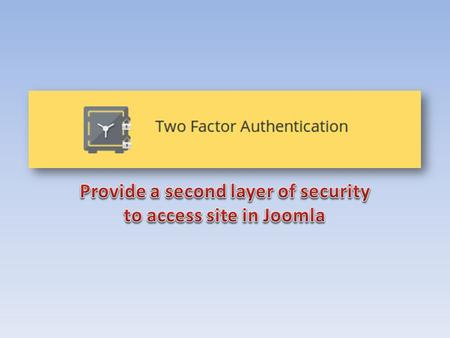 Two Factor Authentication (TFA) is a 100% Open Source, free to use security system for your Joomla site's backend. Two Factor Authentication works in.