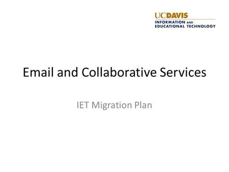 Email and Collaborative Services IET Migration Plan.