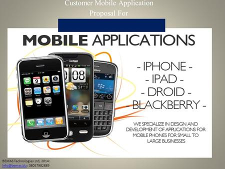 Customer Mobile Application Proposal For ROCHE PHARMACEUTICAL BEMAS Technologies Ltd, 2014: 08057982889