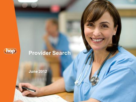 Provider Search June 2012. Click on Find a Doctor/Facility tab to enter the Provider Search application.