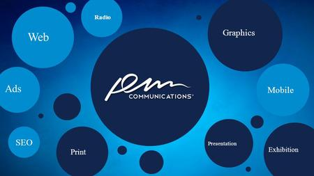 Graphics Mobile Exhibition SEO Web Print Presentation Radio Ads.