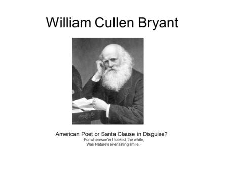 the fear of death in william cullen bryants poem thanatopsis A library of poetry and song, 1871 thanatopsis william cullen bryant's poem thanatopsis is considered to be the best of a number of poems he wrote on the subject of death.
