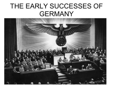 THE EARLY SUCCESSES OF GERMANY. PRE-WAR DEVELOPMENTS PANZERS - e.g. Panzer III - Modern German tanks. LUFTWAFFE - e.g. Stuka dive-bombers - The most capable.