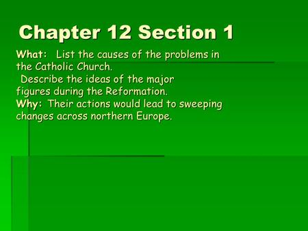 Chapter 12 Section 1 What: List the causes of the problems in