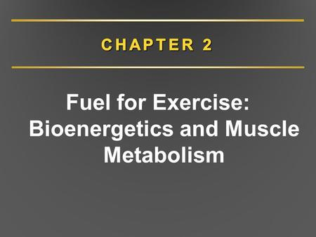 Fuel for Exercise: Bioenergetics and Muscle Metabolism