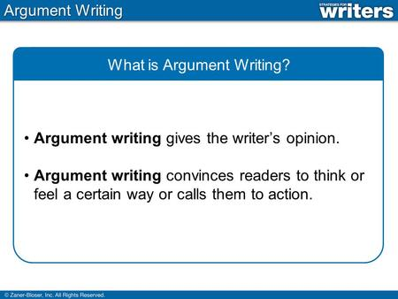 informative explanatory writing ppt  argument writing what is argument writing argument writing gives the writer s opinion argument writing