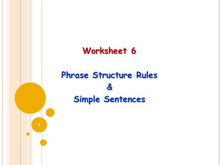 Worksheet 6 Phrase Structure Rules & Simple Sentences 1.
