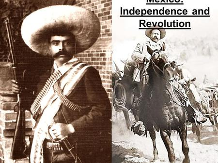 Mexico: Independence and Revolution