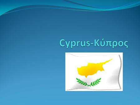  Cyprus' flag is the only flag in the world that shows the map of the country.  The two olive branches and the white color symbolize peace.  The.