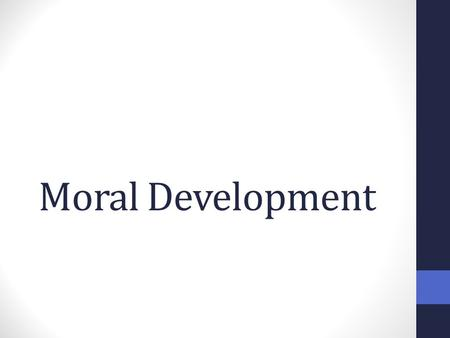 Moral Development. Piaget influenced Kohlberg who then influenced Gilligan.