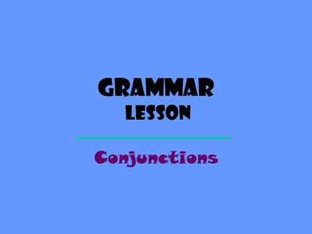 Grammar Lesson Conjunctions. Definition A CONJUNCTION is a word that joins words or groups of words. The following common conjunctions are known as coordinating.