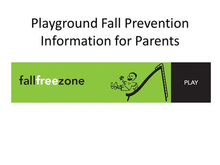 Playground Fall Prevention Information for Parents.