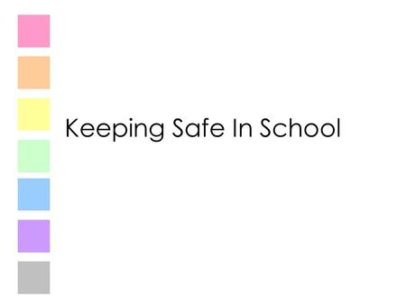 Keeping Safe In School.