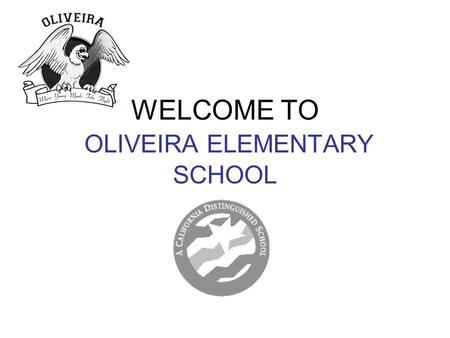 WELCOME TO OLIVEIRA ELEMENTARY SCHOOL. FAQs Day Care on Site - Bay Area Child Care 510-797-8613, Main Gomes 510-490-4222; Office Hours 7:45 a.m.