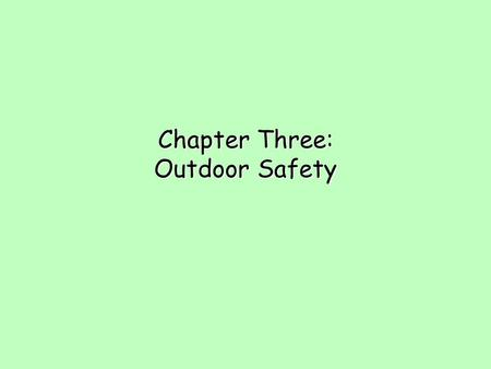 Chapter Three: Outdoor Safety. Safety Policies for Outdoor Environment l More than half of injuries in child care centers are outdoors (falls) l Child.