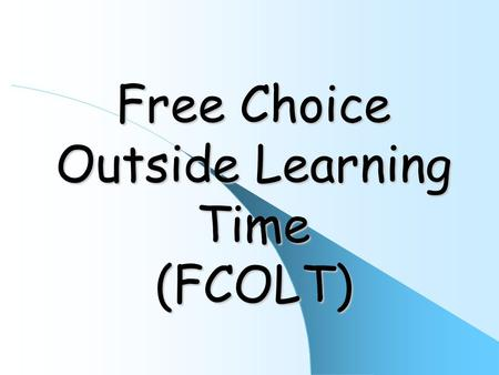 "Free Choice Outside Learning Time (FCOLT). ""Recess is the right of every child. Article 31 of the United Nations Convention on Children's Rights states."