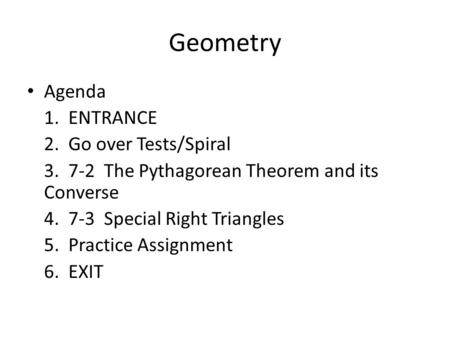 Geometry Agenda 1. ENTRANCE 2. Go over Tests/Spiral