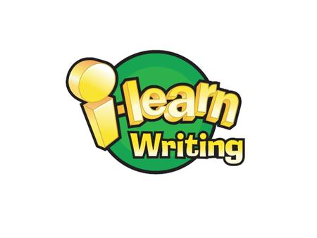 Staff INSET This presentation has been designed to give your staff an understanding of the aims, structure and content of i-learn: writing prior to a.